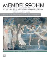 Mendelssohn, Overture to <i>A Midsummer Night's Dream,</i> Opus 21