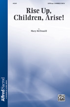 Rise Up, Children, Arise! : SATB : Mary McDonald : Mary McDonald : Sheet Music : 00-44269 : 038081495385