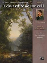 Classics for the Advancing Pianist: Edward MacDowell, Book 1