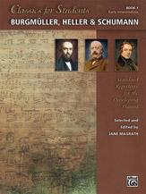 Classics for Students: Burgmuller, Heller & Schumann, Book 1