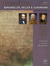 Classics for Students: Burgmuller, Heller & Schumann, Book 2