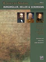 Classics for Students: Burgmuller, Heller & Schumann, Book 3