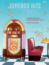 Jukebox Hits for Teens, Book 1