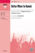 Better When I'm Dancin' : SATB : Andy Beck : Meghan Trainor : Sheet Music : 00-45479 : 038081512198