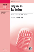 Ev'ry Time We Say Goodbye : SATB : Jamey Ray : Cole Porter : Sheet Music : 00-45552 : 038081512914