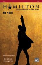 My Shot : SATB : Alan Billingsley : Lin-Manuel Miranda : Hamilton : Sheet Music : 00-45663 : 038081514024