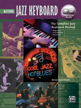The Complete Jazz Keyboard Method: Mastering Jazz Keyboard