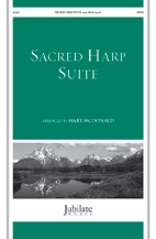 Sacred Harp Suite : SATB : Mary McDonald : Sheet Music : 00-46241 : 038081525105