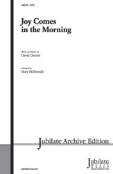Joy Comes in the Morning : SATB : Mary McDonald : Sheet Music : 00-46242 : 038081525112