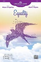 Equality : SSAA : Maya Angelou, : Sheet Music : 00-46420 : 038081527994