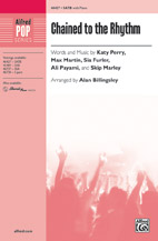 Chained to the Rhythm : SATB : Alan Billingsley  : Katy Perry : Sheet Music : 00-46427 : 038081528069