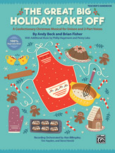 Andy Beck and Brian Fisher : The Great Big Holiday Bake Off : Unison / 2-Part : Songbook : 038081528113  : 00-46432