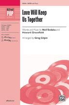 Love Will Keep Us Together : SATB : Greg Gilpin : Neil Sedaka : Neil Sedaka : Songbook & CD : 00-46446 : 038081528250