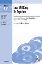 Love Will Keep Us Together : SAB : Greg Gilpin : Neil Sedaka : Neil Sedaka : Sheet Music : 00-46447 : 038081528267