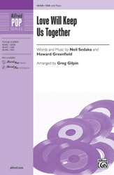 Love Will Keep Us Together : SSA : Greg Gilpin : Neil Sedaka : Neil Sedaka : Sheet Music : 00-46448 : 038081528274