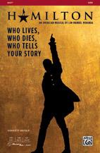 Who Lives, Who Dies, Who Tells Your Story : SATB : Andy Beck : Lin-Manuel Miranda : Hamilton : Sheet Music : 00-46477 : 038081530116