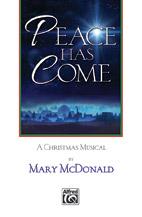 Peace Has Come : SATB : Mary McDonald : Mary McDonald : 00-46521 : 038081530550