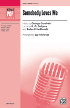 Somebody Loves Me : SATB : Jay Althouse : George Gershwin : Sheet Music : 00-46578 : 038081531533