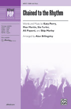 Chained to the Rhythm : SSA : Alan Billingsley  : Katy Perry : Sheet Music : 00-46737 : 038081531922
