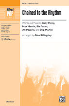 Chained to the Rhythm : 2-Part : Alan Billingsley  : Katy Perry : Sheet Music : 00-46738 : 038081531939