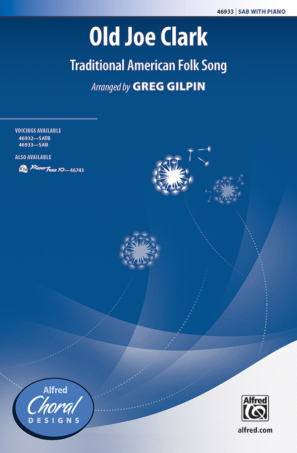 Old Joe Clark  : SAB : Greg Gilpin : Sheet Music : 00-46933 : 038081535821
