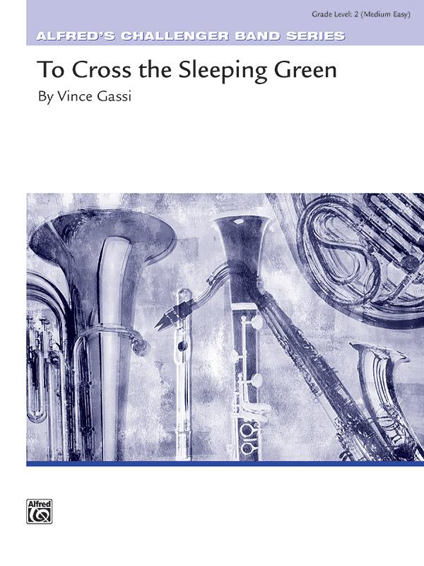 To Cross the Sleeping Green