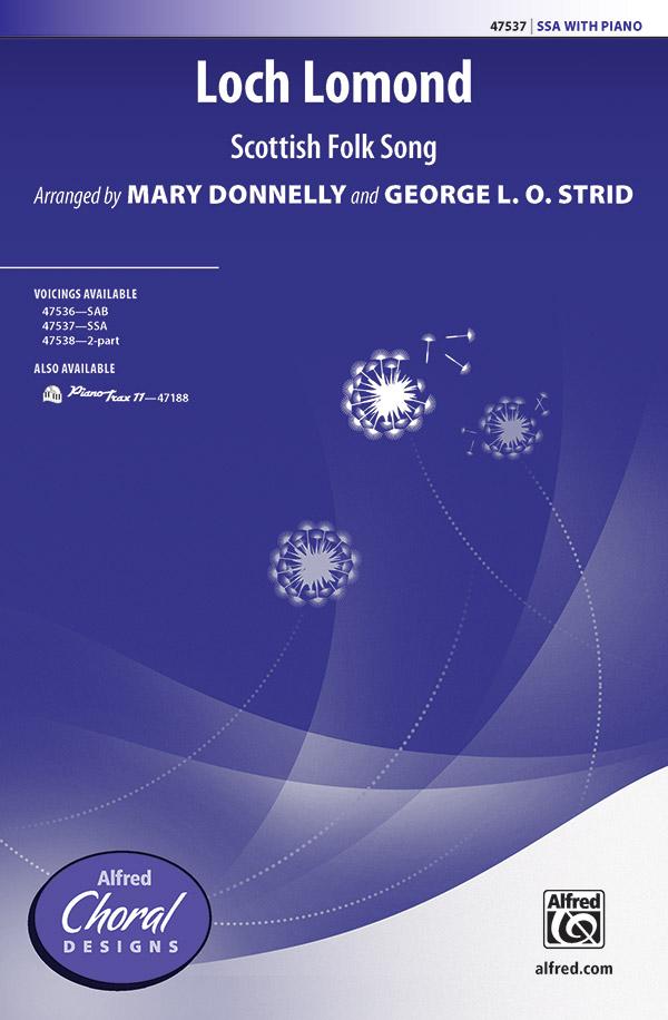 Loch Lomond : SSA : Mary Donnelly : Sheet Music : 00-47537 : 038081542300