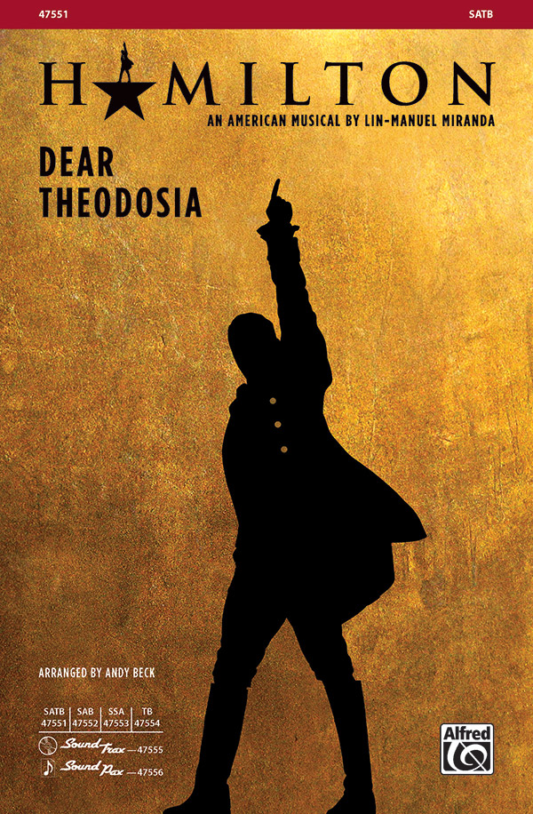 Dear Theodosia : SATB : Andy Beck : Hamilton : Sheet Music : 00-47551 : 038081542447