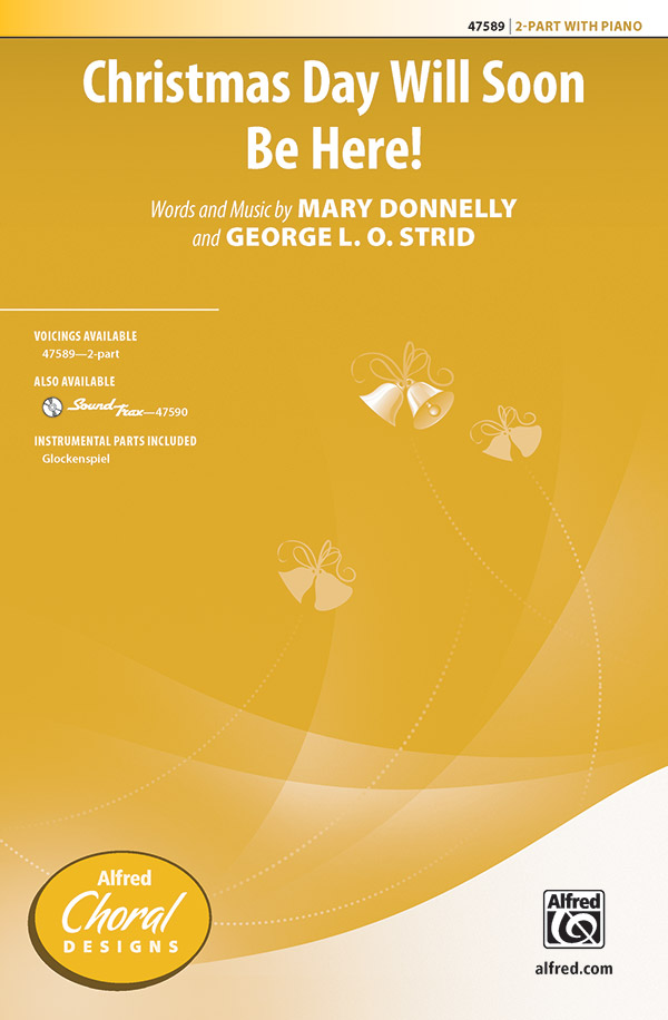 Christmas Day Will Soon Be Here! : 2-Part : Mary Donnelly : Sheet Music : 00-47589 : 038081542829