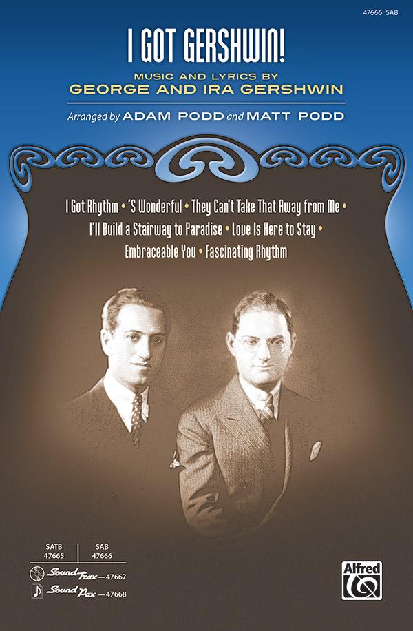 I Got Gershwin! : SAB : Adam Podd and Matt Podd : Sheet Music : 00-47666 : 038081543598
