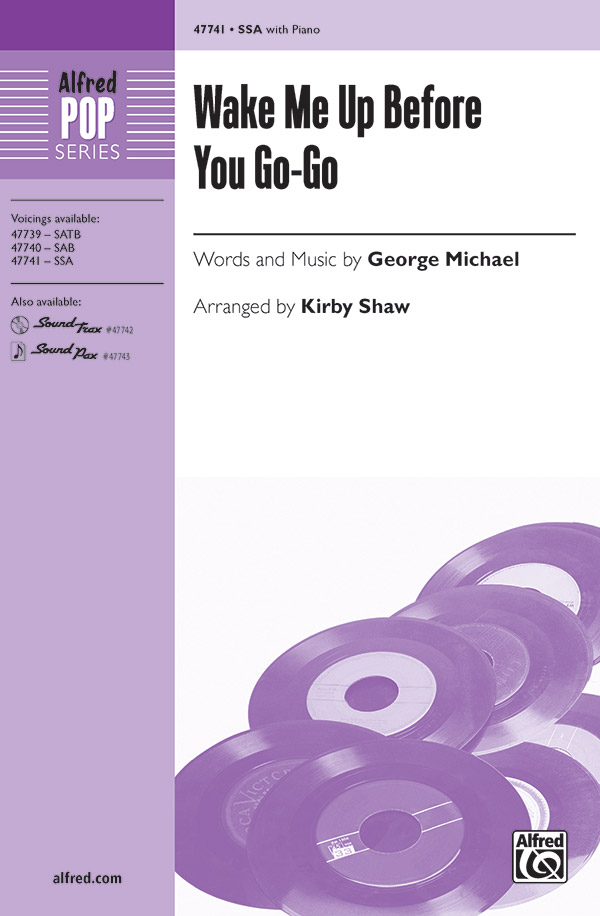 Wake Me Up Before You Go-Go : SSA : Kirby Shaw : Wham! : Sheet Music : 00-47741 : 038081544342