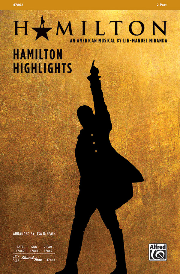 Hamilton Highlights : 2-Part : Lisa DeSpain : Hamilton : Sheet Music : 00-47862 : 038081548357