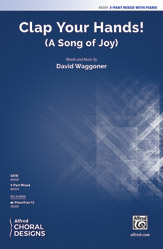 Clap Your Hands! : 3-Part Mixed : David Waggoner : Sheet Music : 00-48309 : 038081551326