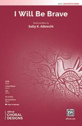 Sally K. Albrecht : I Will Be Brave : Showtrax CD : 038081551388  : 00-48315