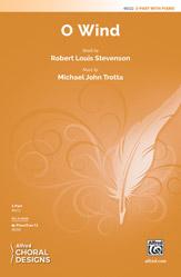 O Wind : 2-Part : Michael John Trotta : Robert Louis Stevenson : 00-48322 : 038081551456
