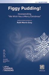 Figgy Pudding! : SAB : Ruth Morris Gray : Sheet Music : 00-48337 : 038081551609