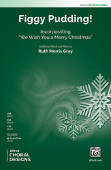 Figgy Pudding! : TTB : Ruth Morris Gray : Sheet Music : 00-48339 : 038081551623