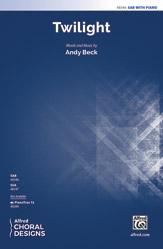 Twilight : SAB : Andy Beck : Sheet Music : 00-48346 : 038081551692