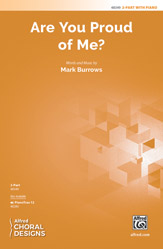 Are You Proud of Me? : 2-Part : Mark Burrows : Sheet Music : 00-48349 : 038081551722