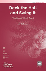 Deck the Hall and Swing It : SATB :  Jay Althouse : Sheet Music : 00-48350 : 038081551739
