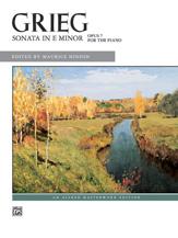 Grieg: Sonata in E Minor, Opus 7
