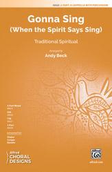 Gonna Sing : 2-Part : Andy Beck : Sheet Music : 00-48428 : 038081552514