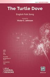 The Turtle Dove : SATB : Victor C. Johnson : Sheet Music : 00-48467 : 038081552903