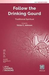 Follow the Drinking Gourd : SATB : Victor C. Johnson : Sheet Music : 00-48477 : 038081553009