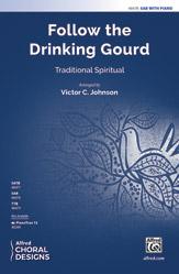 Follow the Drinking Gourd : SAB : Victor C. Johnson : Sheet Music : 00-48478 : 038081553016