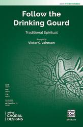Follow the Drinking Gourd : TTB : Victor C. Johnson : Sheet Music : 00-48479 : 038081553023