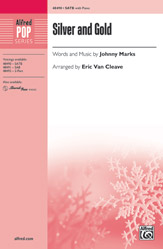 Silver and Gold : SATB : Eric Van Cleave : Johnny Marks : Sheet Music : 00-48490 : 038081553139