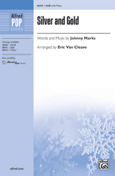 Silver and Gold : SAB : Eric Van Cleave : Johnny Marks : Sheet Music : 00-48491 : 038081553146