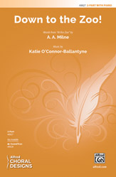 Down to the Zoo! : 2-Part : Katie O'Connor-Ballantyne : A. A. Milne : Sheet Music : 00-48827 : 038081561516
