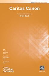 Caritas Canon : 2-Part/SSA : Andy Beck : Sheet Music : 00-48850 : 038081561745